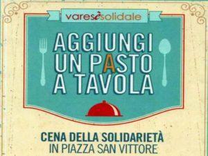 Aggiungi un pasto a tavola – Cena solidale @ Piazza San Vittore | Varese | Lombardia | Italia