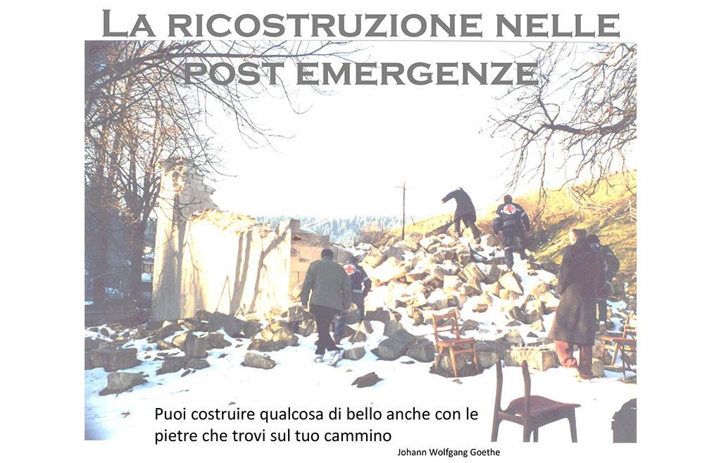 La  ricostruzione nelle post Emergenze