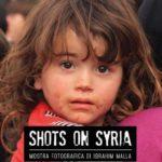 """""""Shots on Syria"""" Mostra fotografica sul dramma mediorientale."""